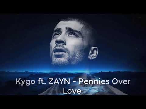 Kygo ft  ZAYN   Pennies Over Love
