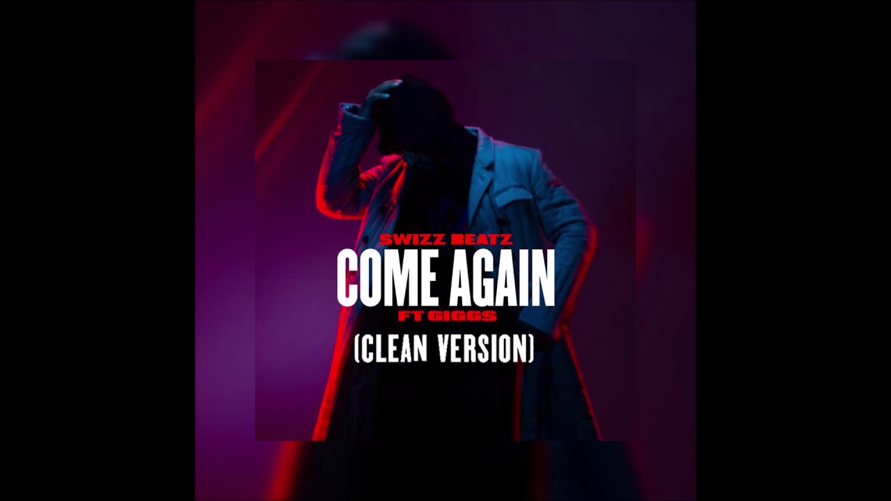 Download Come Again (CLEAN VERSION) Giggs Ft Swizz Beatz