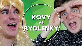 Kovy vs Bydlenky | KOVY
