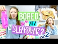Fun Things To Do At a Sleepover When You're Bored!