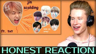 HONEST REACTION to jin scolding his members ft. txt for 448 seconds straight!