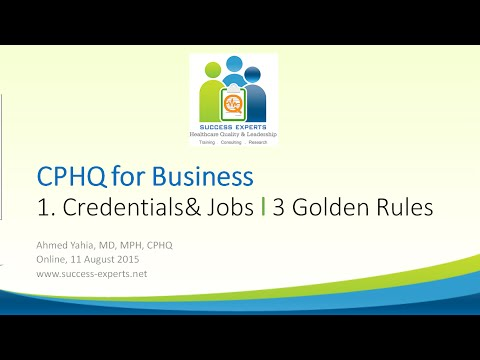 CPHQ for Business (Practical Skills): Jobs in Quality; 3 Golden Rules