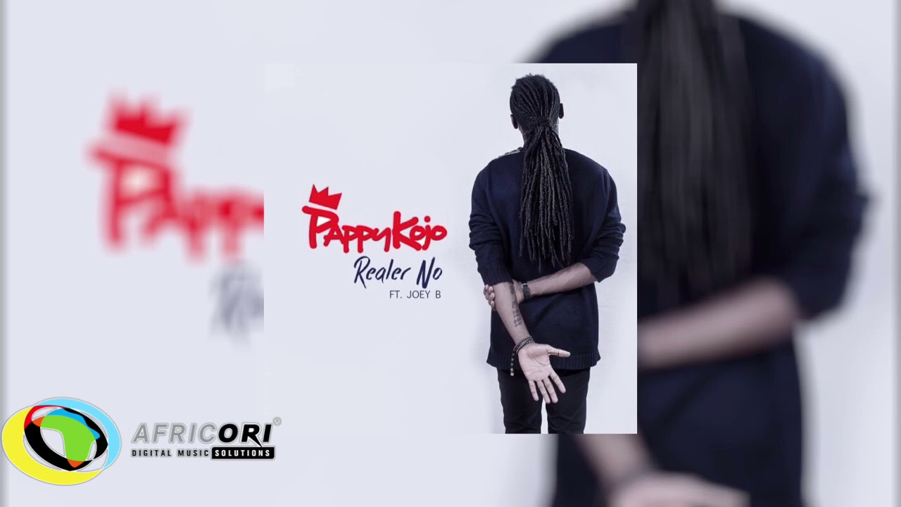Pappy Kojo - Realer No [Feat. Joey B] (Official Audio)