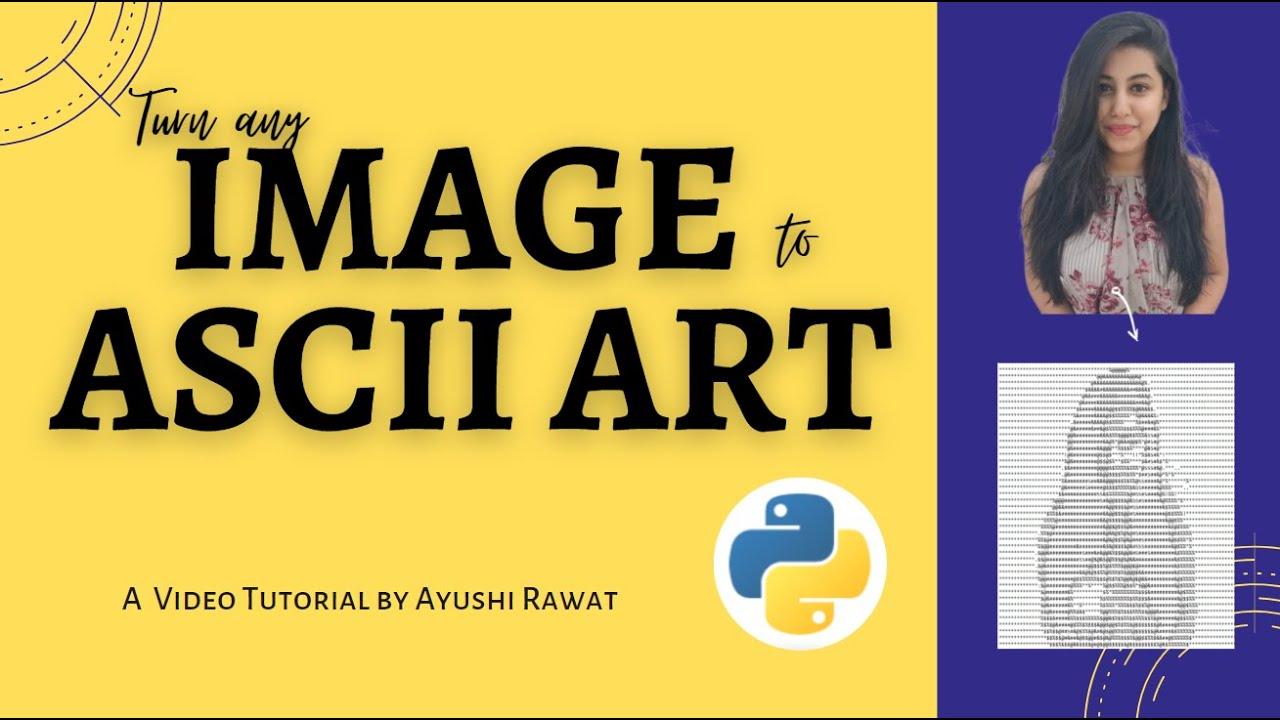 Turn Any Image to ASCII Art | Python Project | PyWhatkit | Easy Tutorial