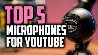 Best Microphones For YouTube in 2018 - Which Is The Best Mic For YouTube?