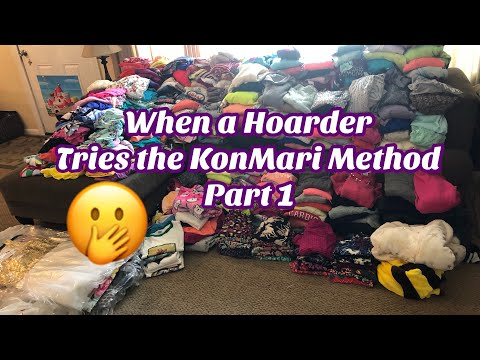 When a Hoarder TRIES to do an Extreme KonMari Method Starting the Closet DeClutter PART 1