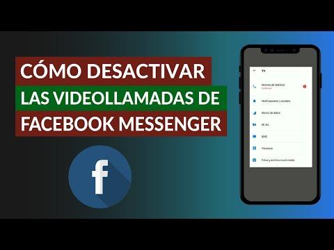 Cómo Hacer para Desactivar las Videollamadas de Facebook Messenger