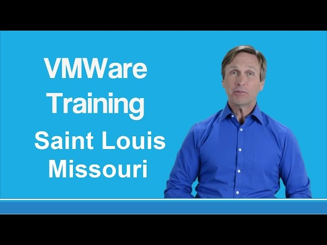 VMware training Saint Louis Missouri
