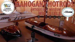 Mahogany Hotrods - Antique Boat Museum Virtual Tour WBE S1 E33.5