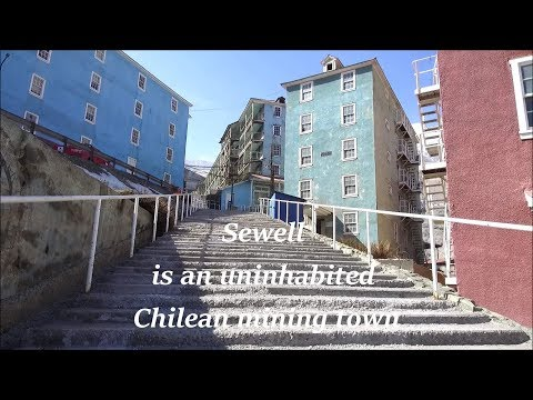 Sewell is an uninhabited Chilean mining town in Chile