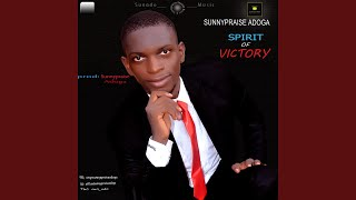 Sunnypraise Adoga - Spirit of Victory - music Video