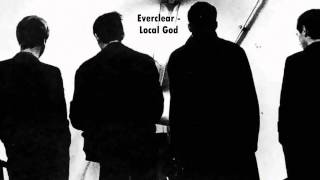 Songs you should listen to: Everclear - Local God