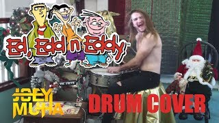 Ed, Edd n Eddy Theme Song Drumming - JOEY MUHA