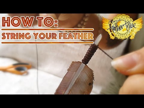 How To: String Your Feather [Feather Tribe TV]