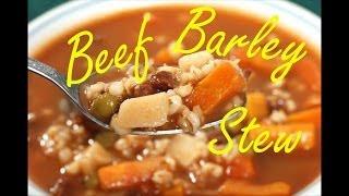 How To Make Beef Barley Stew