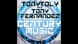 16 The Century Music Abril 2013 Dj Tonytoly aka Tony Fernandez