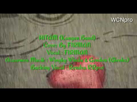 Hitam ( Kangen band ) Cover by.firman KARAOKE HD