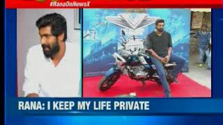 Rana on NewsX: Some stars have a private life, I keep my life private