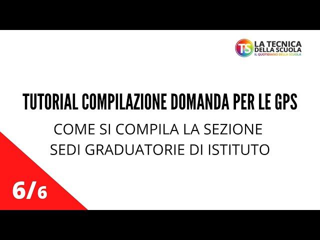 Tutorial compilazione domanda per le GPS,  la sezione sedi graduatorie di Istituto