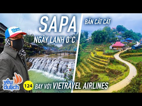 YDL #124: Sa Pa ngày 0°C rét buốt. Lần đầu đến bản Cát Cát. Vietravel Airlines | Yêu Máy Bay