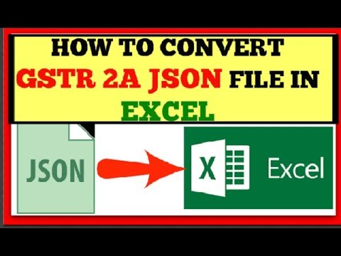 How To Covert JSON File Of GSTR A In Excel Convert GSTR A JSON - How to export invoices from quickbooks to excel universal studios store online