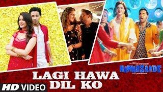 Lagi Hawa Dil Ko (Video Song) | Nawabzaade
