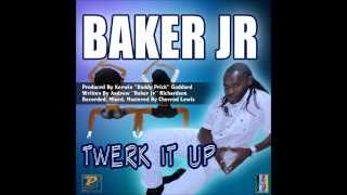 TWERK IT UP {Baker Jr } 2014