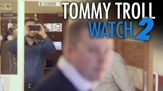 Tommy Robinson: Troll Watch 2 (Mainstream Media Edition)