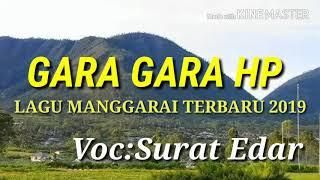 """Mantap_LAGU MANGGARAI TERBARU 2019_""""GARA GARA HP_""""VOC:SURAT EDAR"""