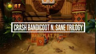 Crash Bandicoot N Sane Trilogy Gameplay PC