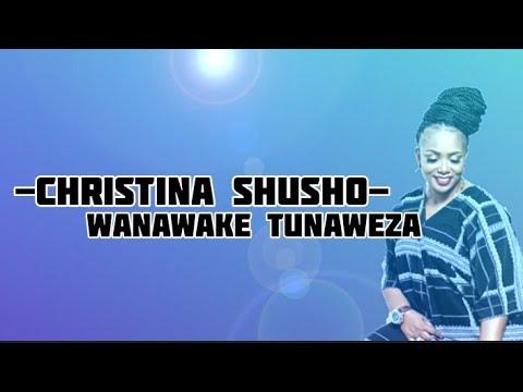 Download Christina Shusho - WANAWAKE TUNAWEZA - (Music lyrics)[Subscribe][Like][Gospel]