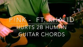 Download Pink - Hurts 2B Human guitar chords Mp3 and Videos