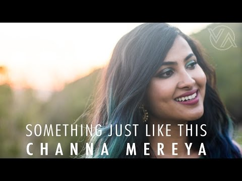 The Chainsmokers & Coldplay - Something Just Like This  Channa Mereya Vidya Vox Mashup Cover