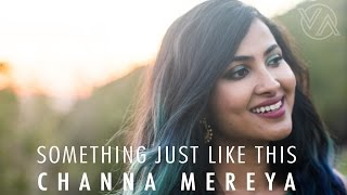 The Chainsmokers Coldplay Something Just Like This Channa Mereya Vidya Vox Mashup Cover.mp3