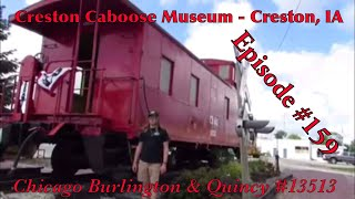 _Creston Caboose Museum - Creston, IA_ Episode 159 (Chicago Burlington & Quincy 13513)