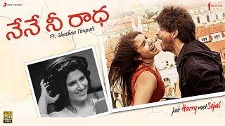 Nene Nee Radha Jab Harry Met Sejal Anushka Sharma Shah Rukh Khan Pritam Telugu Shashaa