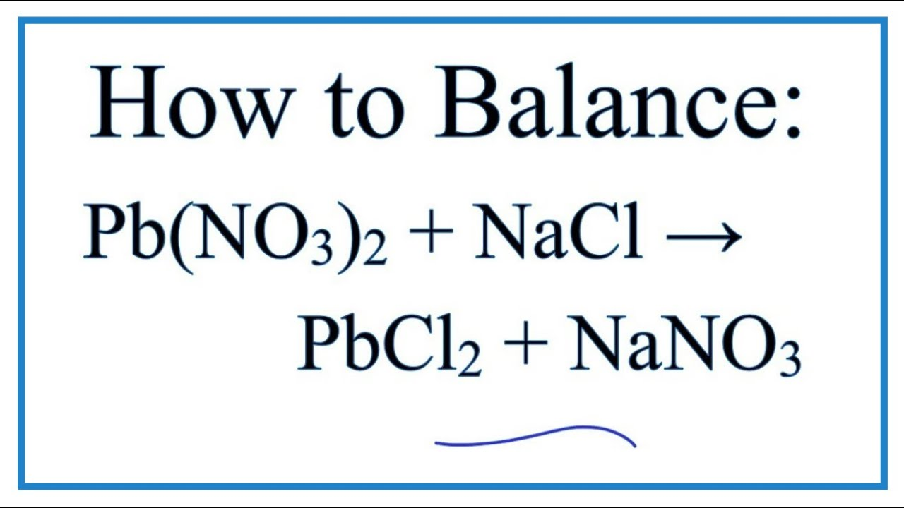 How to Balance Pb(NO3)2 + NaCl = PbCl2 + NaNO3 - YouTube