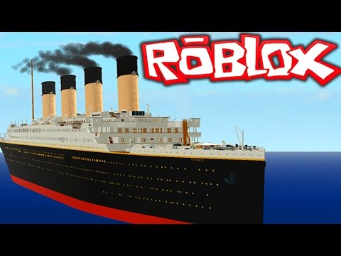 ROBLOX - SINKING THE REAL TITANIC!!! Roblox Titanic (Roblox Gameplay)
