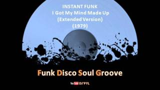 Download INSTANT FUNK - I Got My Mind Made Up (Extended Version) (1979) MP3 song and Music Video