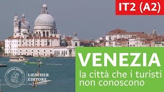 Italiano per stranieri - La Venezia che i turisti non conoscono (A2)
