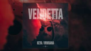 Keya & Mwuana - Vendetta (Remix)