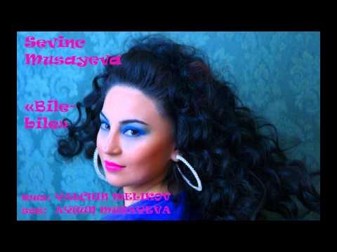 Sevinc Musayeva - BILE BILE