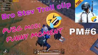 😂PUBG mobi FUNNY Moments //Bro stev troll Clip DAY #6