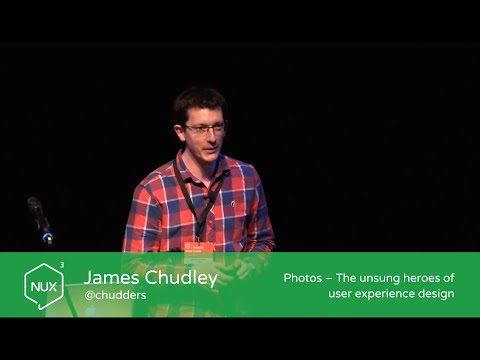 James Chudley - Photos: The unsung heroes of user experience design - #NUX3 - @chudders