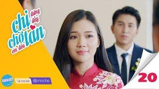 CHỊ ĐỨNG ĐẤY, CHỜ EM ĐẾN TÁN (#CDDCEDT) Tập cuối: Lấy chồng | Phim Tình cảm – Web Drama | Z TEAM