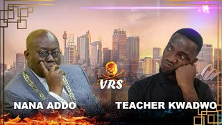 Teacher Kwadwo VS Prez Akufo Addo talks about Ghana.