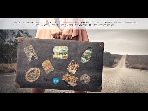 Rythm is a Voyage - Snap! Vs Desireless - Paolo Monti mashup 2020