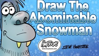 Draw The Abominable Snowman- Harptoons
