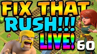 FIX THAT RUSH FRIDAYS ep60 LIVE STREAM | Clash of Clans