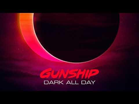 Gunship - Dark All Day (feat. Tim Cappello & Indiana)